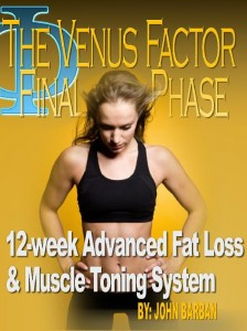 The Venus Factor Final Phase. 12-week Advanced Fat Loss & Muscle Toning System