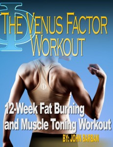 The Venus Factor Workout. 12-week Fat Burning and Muscle Toning Workout
